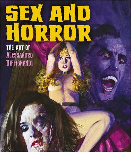 Alessandro Biffignandi - Sex and Horror - the art of Alessandro Biffignandi