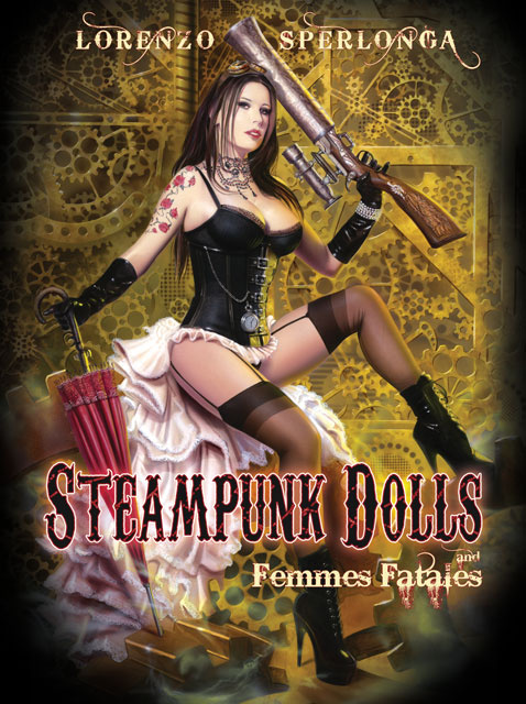 Lorenzo Sperlonga - Steampunk Dolls and Femmes Fatales